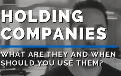 Holding Companies: What Are They and When Should You Use Them?