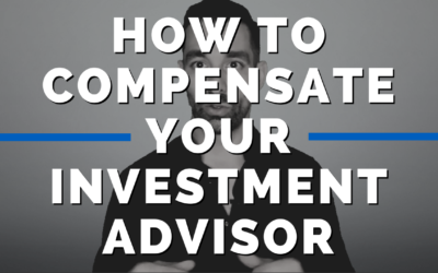 How To Compensate Your Investment Advisor