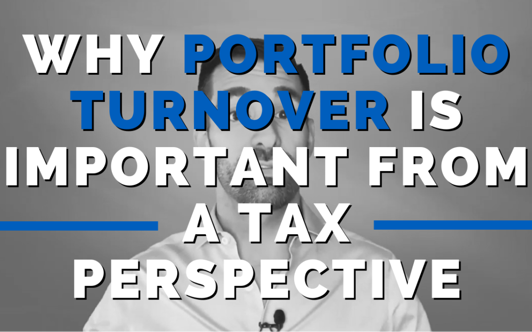 Why Portfolio Turnover Is Important From a Tax Perspective