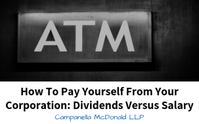 How To Pay Yourself From Your Corporation: Dividends Versus Salary