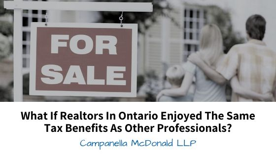 What if Realtors in Ontario Enjoyed the Same Tax Benefits As Other Professionals?