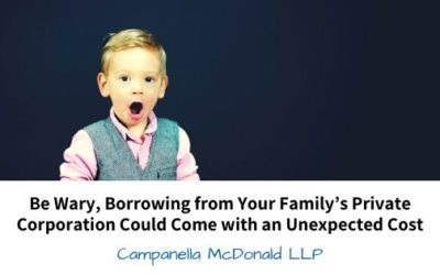 Be Wary, Borrowing from Your Family's Private Corporation Could Come with an Unexpected Cost